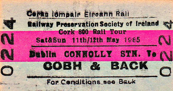 CORAS IOMPAIR EIREANN TICKET - DUBLIN CONNOLLY - RPSI 'Cork 800' Rail Tour to Cobh and return - Class S 4-4-0 No.171 SLIEVE GULLION ran from Dublin Connolly to Cork where it was met by Class 101 (J15) No.184 which hauled a short excursion to Cobh. The train left Cork double-headed the next day as far as Mallow where they split and No.171 took one section to Belfast Central via Dublin Connolly. The other section with No.184 went via Charleville to Limerick Junction, where the train was reunited and No.184 returned home light engine.