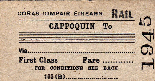 CORAS IOMPAIR EIREANN TICKET - CAPPOQUIN - First Class Single to Blank Destination. Cappoquin railway station opened on August 12th, 1878, and closed on March 27th, 1967, on the now dismantled Waterford to Mallow line.