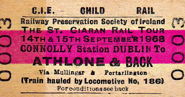 RAILWAY PRESERVATION SOCIETY OF IRELAND TICKET - DUBLIN CONNOLLY - 'St Ciaran Rail Tour' - Child Return to Athlone behind Class 101 0-6-0 No.186 - dated September 14/15th, 1968.