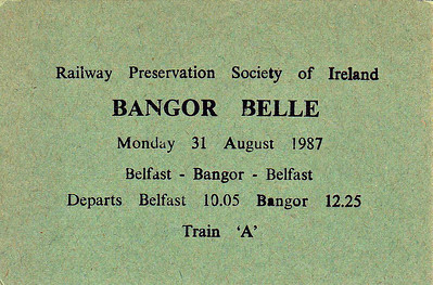 RAILWAY PRESERVATION SOCIETY OF IRELAND TICKET - BELFAST - 'Bangor Belle' - Class WT 2-6-4T No.4 ran three return to Bangor on August 31st, 1987, this ticket being valid on the first.