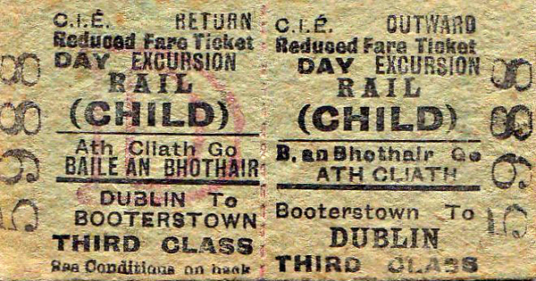 CORAS IOMPAIR EIREANN TICKET - BOOTERSTOWN - Third Class Child Day Excursion to Dublin - dated April 9th, 1960.