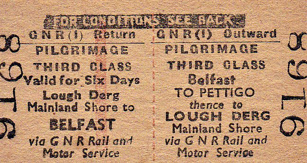GREAT NORTHERN RAILWAY (IRELAND) TICKET - BELFAST - Third Class 6 Day Pilgrimage Return to Pettigo and thence by GNR Motor Service to Lough Derg Mainland Shore. This would have been to visit the Sanctuary of St Patrick on an island in the middle of the Lough.