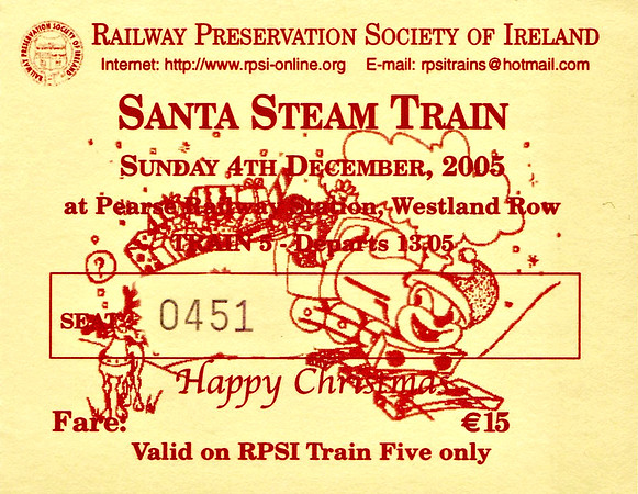RAILWAY PRESERVATION SOCIETY OF IRELAND TICKET - DUBLIN PEARSE - 'Santa Steam Train' - December 4th, 2005 - Class WT 2-6-4T No.4 ran three trains on this day, this ticket being for the second one.