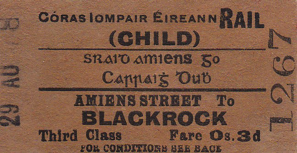 CORAS IOMPAIR EIREANN TICKET - DUBLIN AMIENS STREET - Child Third Class Single to Blackrock, fare 3d - dated August 29th, 1958.