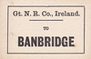 GREAT NORTHERN RAILWAY (IRELAND) LUGGAGE/PARCELS LABEL - BANBRIDGE.