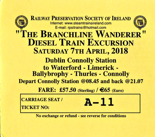 RAILWAY PRESERVATION SOCIETY OF IRELAND TICKET - DUBLIN CONNOLLY - 'The Branchline Wanderer' - On April 7th, 2018,  This diesel-hauled excursion ran as follows, all haulage by IE Class 071 locos:  071 - Dublin Connolly to Waterford 074- Waterford to Limerick 086 - Limerick to Ballybrophy, Thurles and back to Connolly.