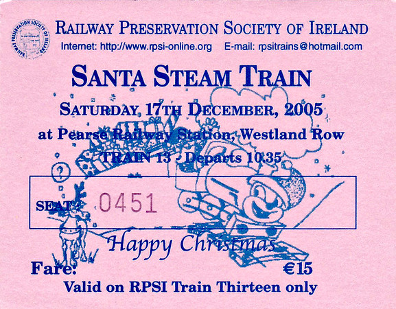 RAILWAY PRESERVATION SOCIETY OF IRELAND TICKET - DUBLIN PEARSE - 'Santa Steam Train' - December 17th, 2005 - Class WT 2-6-4T No.4 ran three trains on this day, this ticket being for the first one.