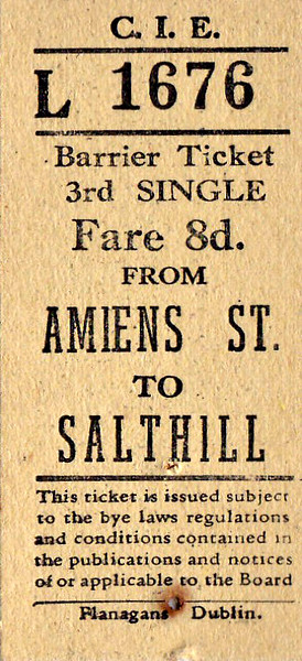 CORAS IOMPAIR EIREANN TICKET - DUBLIN AMIENS STREET - Third Class Single to Salthill - fare 8d. These have the appearance of tickets bought from a machine. None are dated, although all predate 1966. All are for destinations on what is now the DART System.