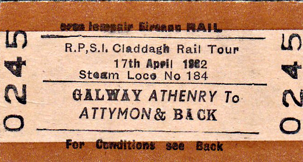 CORAS IOMPAIR EIREANN TICKET - GALWAY - RPSI 'Claddagh' Rail Tour to Attymon and return - Class J15 (101) 0-6-0 No.184 ran from Mullingar to Attymon Junction and back on April 17th, 1982.