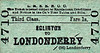 LMSR/NORTHERN COUNTIES COMMITTEE TICKET - EGLINTON - Third Class Single to Londonderry - fare 1s.
