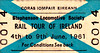 CORAS IOMPAIR EIREANN TICKET - RAIL TOUR OF IRELAND - This was a tour jointly organised by the SLS, RCTS and IRRS and the itinerary was staggering. Two rakes of passenger stock were used, mainly a rake of 5 modern CIE coaches including buffet car and 4-wheeled brake/luggage van but also 5 six-wheel coaches plus brake van on the trip to Cobh, marked thus (+). It went as follows:-<br /> 04/06 - GNR 174 - Class S 4-4-0 - Dublin Amiens Street - Kildare - Portarlington - Thurles - Limerick Junction - Mallow - Killarney Jn - Cork Glanmire Road.<br />  04/06 - CIE 464 - Class 463 4-6-0T - Cork Glanmire Road - Glountaine - Cobh - Glountaine - Cork Glanmire Road.<br />  04/06 - CIE 464 - Class 463 4-6-0T - (+) - Cork Glanmire Road - Dunkettle - Fota - Cobh - Cobh Junction - Cork Glanmire Road. <br /> 05/06 - CIE 801 - Class 800 4-6-0 - Cork Glanmire Road - Killarney Jn - Mallow. <br /> 05/06 - CIE 131 - Class 101 0-6-0 - Mallow - Killarney Jn - Banteer - Kantuck - Newmarket - Kantuck - Bantee - Gortatlea - near Killarney station - reversal near Killarney station to gain access to the Tralee line - near Killarney station - Gortatlea - Castleisland - Gortatlea - Tralee - Fenit - Tralee - Listowel - Abbeyfeale - Newcastle West - Patrickswell - Limerick. <br /> 06/06 - CIE 125 - Class 101 0-6-0 - Limerick - Roscrea - Ballybrophy.<br /> 06/06  - CIE A30 - Class 001 Co-Co - Ballybrophy - Portlaoise - Mountmellick - Kilkenny.<br /> 06/06  - CIE 461 - Class 461 2-6-0 - Kilkenny - Waterford - Dungarvin - Ballyduff - Mallow - Charleville Junction - (via direct line & 'original Foynes Loop') - Limerick.<br /> 07/06  - CIE 125 - Class 101 0-6-0 - Limerick - Ennis - Athenry - Attymon Junction <br /> 07/06 - CIE 654 -  Class 650 2-4-0 - Attymon Junction - Loughrea - Ballinasloe - Athlone <br /> 07/06  - CIE 588 - Class 573 0-6-0 - Athlone - Castlerea - Ballyhaunis - Claremorris.<br /> 07/06 - CIE 603 - Class 594 0-6-0 - Claremorris - Tubbercurry - Sligo <br /> 08/06  - CIE B132 - Class 121 Bo-Bo - Sligo - Ballaghadereen - Edmondstown - Kilfree Junction. <br /> 08/06  - CIE B129 - Class 121 Bo-Bo - Kilfree Junction - Dromod - Mullingar <br /> 08/06  - CIE 719 - Class 710 0-6-0 - Mullingar - Athlone - Clara - Banagher - Clara - Portarlington - Inchicore - Dublin Amiens Street <br /> 09/06  - CIE 184 - Class 101 0-6-0 - Dublin Amiens Street - Enfield - Edenderry - Enfield - Newcomen Jn - Dublin Amiens Street <br /> 09/06  - GN 85 - Class V 4-4-0 - Dublin Amiens Street - Howth Junction - Drogheda - Dundalk <br /> 09/06 - UTA 55 - Class WT 2-6-4T - Dundalk - Belfast Great Victoria Street.<br /> Diesel locos were used where steam locomotives had failed and there was no steam substitute available. It must be borne in mind that many of the steam locos were very old, in poor condition and many were withdrawn the following year.