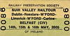 RAILWAY PRESERVATION SOCIETY OF IRELAND TICKET - DUBLIN CONNOLLY - RPSI 'Suir Valley' Rail Tour - May 14th, 15th and 16th, 2005 - On the 14th, Class WT No.4 took the train from Dublin Connolly via Rosslare Harbour to Waterford. On the 15th, Class J15 (101) No.186 ran from Waterford to Limerick, Tipperary and back to Waterford, No.4 then returning to Belfast Central via Dublin Connolly.