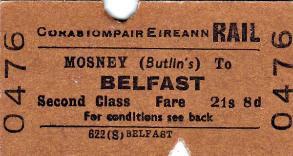 CORAS IOMPAIR EIREANN TICKET - MOSNEY - Second Class Single to Belfast - fare 21s 8d - dated August 4th, 1962. Mosney was the location of Butlin's Holiday Camp.