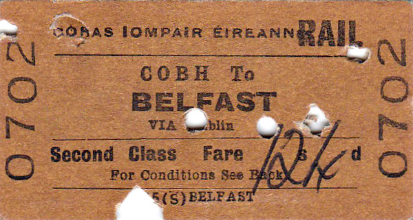 CORAS IOMPAIR EIREANN TICKET - COBH to BELFAST - Second Class Single for travel via Dublin, farwe 12s 4d - dated August 23rd, 1956.