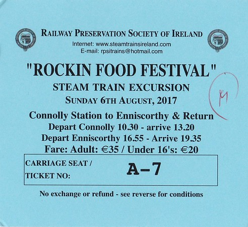 RAILWAY PRESERVATION SOCIETY OF IRELAND TICKET - DUBLIN CONNOLLY - 'Rockin' Food Festival Steam Train' - August 6th, 2017 - Class WT 2-6-4T No.4 failed whilst lighting up and so the train was hauled by IE Class 071 No.077.