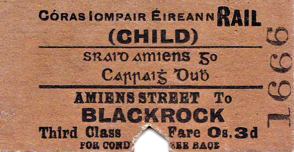 CORAS IOMPAIR EIREANN TICKET - DUBLIN AMIENS STREET - Third Class Child Single to Blackrock - fare 3d - dated April 25th, 1960. Amiens Street became Connolly in 1966.