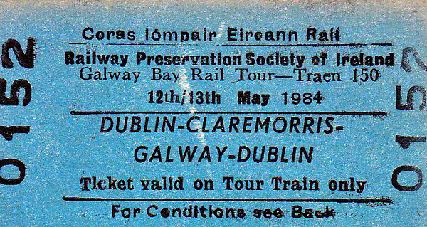 CORAS IOMPAIR EIREANN TICKET - DUBLIN CONNOLLY - RPSI 'Galway Bay' Rail Tour to Galway and return - Class J15 (101) 0-6-0 No.184 and Class S 4-4-0 No.171 SLIEVE GULLION ran this tour between them, splitting and reuniting the train on several occasions, April 12/13th, 1984. No.171 then worked the stock back to Belfast.