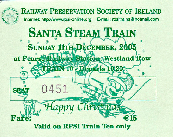 RAILWAY PRESERVATION SOCIETY OF IRELAND TICKET - DUBLIN PEARSE - 'Santa Steam Train' - December 11th, 2005 - Class WT 2-6-4T No.4 ran three trains on this day, this ticket being for the first one.