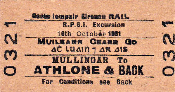CORAS IOMPAIR EIREANN TICKET - MULLINGAR - RPSI Excursion Return to Athlone - dated October 10th, 1981. This was a test run for Class J15 (101) 0-6-0 No.184.