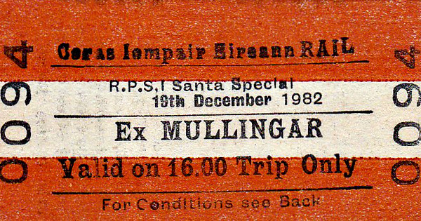 CORAS IOMPAIR EIREANN TICKET - MULLINGAR - RPSI 'Santa Special' to Castletown, hauled by Class J15 0-6-0 No.184, December 19th, 1982.