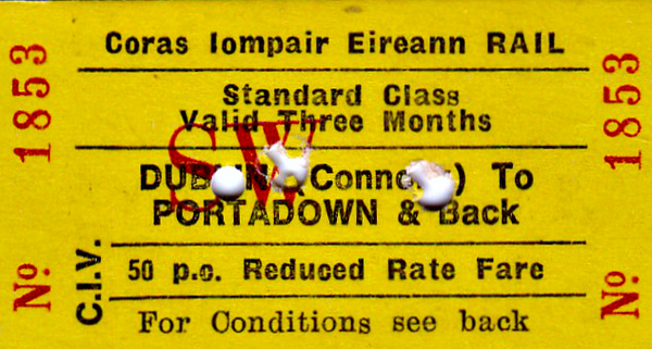 CORAS IOMPAIR EIREANN TICKET - DUBLIN CONNOLLY - Standard Class Three Monthly Return to Portadown at 50 per cent reduction on the fare.