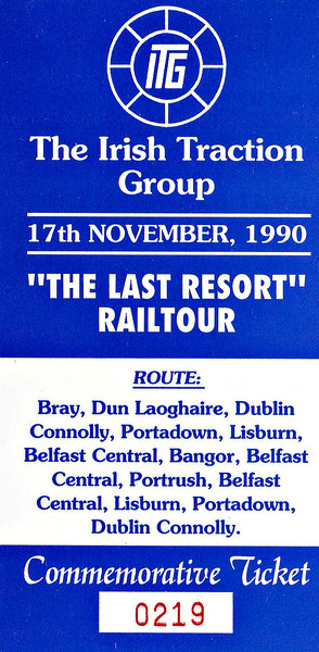 IRISH TRACTION GROUP TICKET - BRAY - 'The Last Resort' - November 17th, 1990 - This tour ran as follows:-  NIR Class 071 No.112; Train No.B152 - Bray - Dun Laoghaire - Dublin Connolly - Howth Junction - Drogeda - Dundalk - Newry - Lisburn - Dunmurray - Belfast Central  NIR Class 101 No.102: Train No.B152 - Belfast Central - Holywood - Helen's Bay - Bangor  NIR Class 101 No.101: Train No.B437 - Bangor - (reverse of outward route) - Belfast Central  IE Class 071 No.071 + NIR Class 071 No.111: Train No.B437 - Belfast Central - Dunmurray - Lisburn - Crumlin - Antrim - Ballymena - Coleraine - Portrush  IE Class 071 No.071 + NIR Class 071 No.111: Train No.B444 - Portrush - (reverse of outward route) - Belfast Central  NIR Class 101 No.101 + NIR Class 071 No.111: Train No.A141 - Belfast Central - (reverse of outward route) - Dundalk  NIR Class 071 No.111: Train No.A141 - Dundalk - (reverse of outward route) - Dublin Connolly.