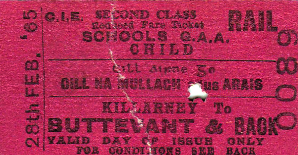 CORAS IOMPAIR EIREANN TICKET - KILLARNEY to BUTTEVANT - Second Class Child Return issued on behalf of the Schools Gaelic Athletic Association - dated February 28th, 1965.