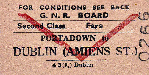 GREAT NORTHERN RAILWAY (IRELAND) TICKET - PORTADOWN -  Second Class Single to Dublin Amiens Street - pre-decimalisation ticket.