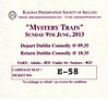 RAILWAY PRESERVATION SOCIETY OF IRELAND TICKET - DUBLIN CONNOLLY - 'Mystery Train' - June 9th, 2013 - Class K2 2-6-0 N0.461 hauled this train to Kilkenny and return.