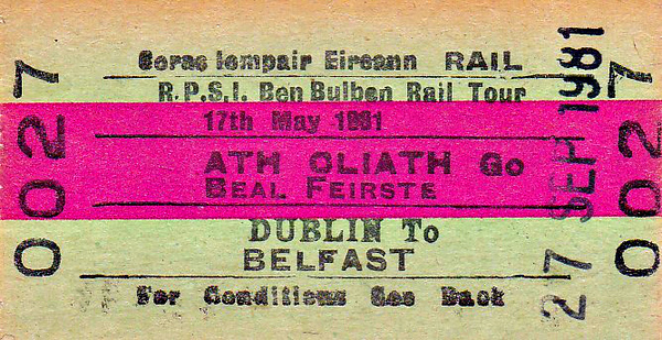 CORAS IOMPAIR EIREANN TICKET - DUBLIN CONNOLLY - RPSI 'Ben Bulben' Rail Tour to Belfast - On September 26th, 1981, Class J15 (101) 0-6-0 No.184 ran as far as Mullingar where it was joined by Class S 4-4-0 No.171 SLIEVE GULLION, double-heading to Longford. No.184 then took the train to Ballymote, where No.171 rejoined and both went on to Sligo. On the next day, the train was double-headed from Sligo to Carrick-On-Shannon where No.184 came off. No.171 returned to Dublin alone, slipping to stand at Newcomen Junction and being hauled back to Connolly by diesel. Duly recovered, No.171 then hauled the train back to Belfast Central, for which section this ticket was valid. Note that the tour has been postponed from May 16/17th.