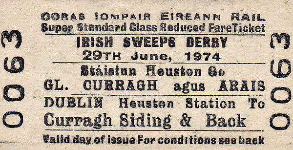 CORAS IOMPAIR EIREANN TICKET - DUBLIN HEUSTON to CURRAGH SIDING - Super Standard Class Reduced Fare Return Ticket for the Irish Sweeps Derby on June 29th, 1974.