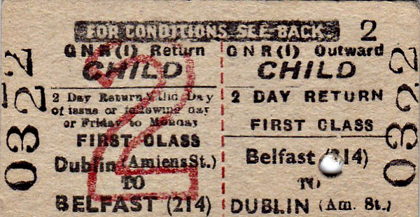 GREAT NORTHERN RAILWAY (IRELAND) TICKET - BELFAST - First Class Child Two Day Return to Dublin Amiens Street.