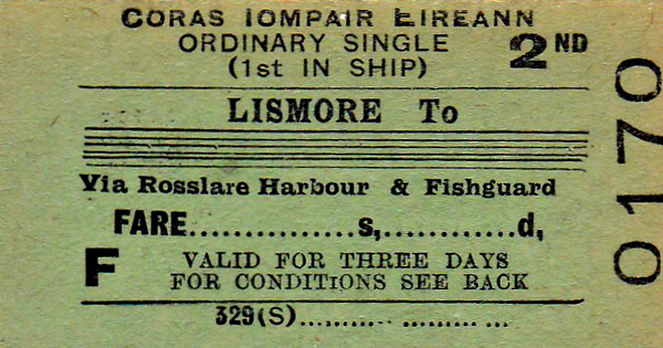 CORAS IOMPAIR EIREANN TICKET - LISMORE - Second Class Single (First Class in Ship) to Blank Destination, via Rosslare Harbour and Fishguard, and thence onwards by the GWR.