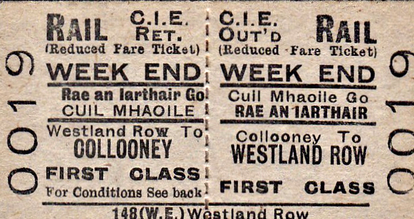 CORAS IOMPAIR EIREANN TICKET - COLLOONEY - First Class Weekend Return Ticket to Dublin Westland Row.