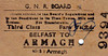 GREAT NORTHERN RAILWAY (IRELAND) TICKET - BELFAST - Third Class Single to Armagh, fare 7s 2d, changed by hand to 8s 9d - dated June 12th, 1962. The GNR had ceased to exist in October 1958.