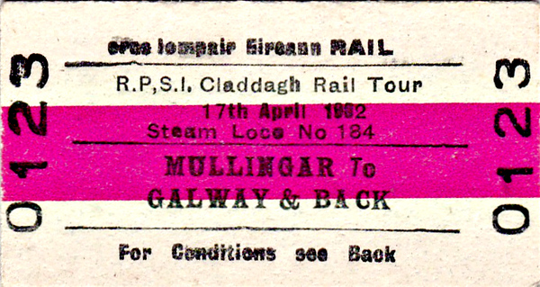 CORAS IOMPAIR EIREANN TICKET - MULLINGAR to GALWAY - RPSI 'Claddagh Rail Tour' - ran on April 17th, 1982, from Mullingar to Galway and back behind Class 101 J15 0-6-0 184.