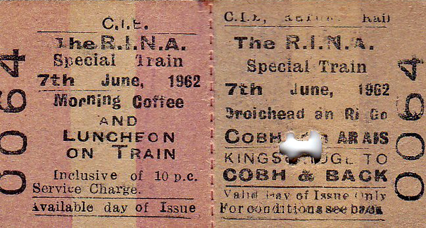 CORAS IOMPAIR EIREANN TICKET - DUBLIN KINGSBRIDGE - The RINA Special Train to Cobh and return, including Morning Coffee and Luncheon - dated June 7th, 1962. Kingsbridge became Heusten in 1966. I have yet to determine what 'RINA' stands for (Royal Irish??).