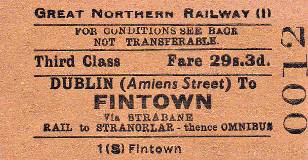 GREAT NORTHERN RAILWAY (IRELAND) TICKET - DUBLIN AMIENS STREET - Third Class Single to Fintown, fare 29s 3d. This journey required a change to the CDRJC at Strabane as far as Stranorlar and thence by bus as Fintown Station, on the Glenties Branch, had closed in 1947.