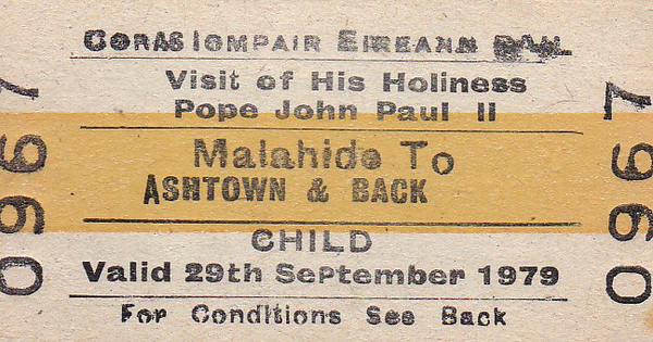 CORAS IOMPAIR EIREANN TICKET - MALAHIDE to ASHTOWN - Special Child Return to Ashtown for the visit of Pope John Paul II - dated September 29th, 1979.