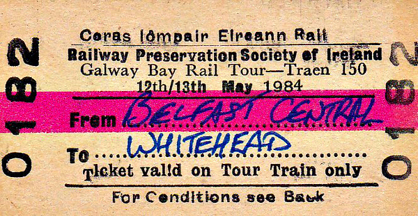 CORAS IOMPAIR EIREANN TICKET - BELFAST CENTRAL - RPSI 'Galway Bay' Rail Tour from Dublin Connolly to Galway and return with Class J15 (101) 0-6-0 No.184 and Class S 4-4-0 No.171 SLIEVE GULLION on May 12/13th, 1984. On May 14th, No.171, returning to RPSI base at Whiehead, hauled a short tour thence from Belfast Central via Lisburn, Antrim, Belfast York Road and Larne Harbour to Whitehead.