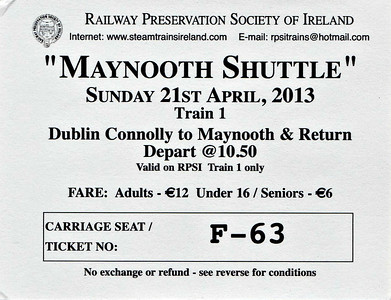 RAILWAY PRESERVATION SOCIETY OF IRELAND TICKET - DUBLIN CONNOLLY - 'Maynooth Shuttle - April 21st, 2013 - Class J15 (101) 0-6-0 No.186 ran two trains to Maynooth, this ticket being for the first one.
