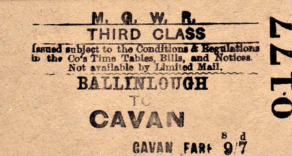 MIDLAND & GREAT WESTERN RAILWAY TICKET - BALLINLOUGH to CAVAN - Third Class Single, fare 9s 7d.