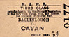 MIDLAND & GREAT WESTERN RAILWAY TICKET - BALLINLOUGH to CAVAN - Third Class Single, fare 9s 7d.