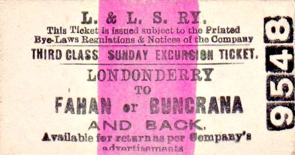 L&LSR - LONDONDERRY - Third Class Sunday Excursion Return to Fahan or Bunacrana.