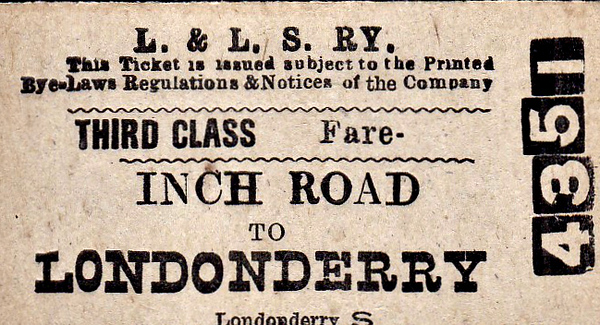 L&LSR TICKET - INCH ROAD to LONDONDERRY - Third Class Single to Londonderry.