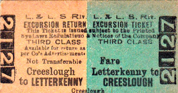 L&LSR TICKET - LETTERKENNY to CREESLOUGH - Third Class Day Excursion Return to Creeslough. Creeslough was, and is, a place with many attractions for the excursionist on the line to Burtonport.