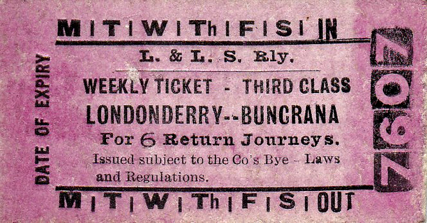 L&LSR TICKET - LONDONDERRY to BUNCRANA - Third Class Weekly Ticket, valid for 6 days.