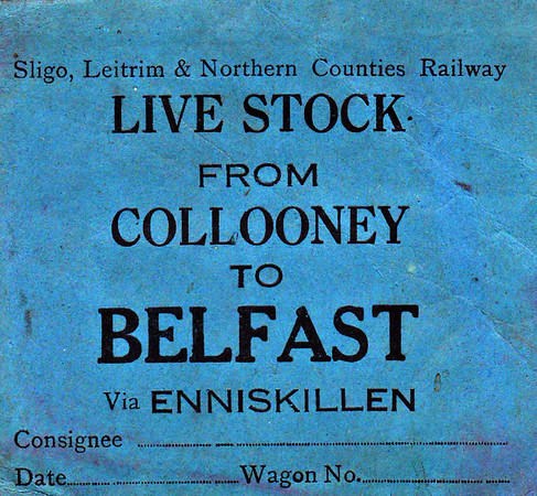 SL&NCR WAGON LABEL - Livestock wagon label from Collooney to Belfast via Enniskillen.