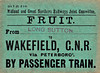 M&GN FRUIT LABEL - From Long Sutton to Wakefield (GNR) via Peterborough. Although going by passenger train, this would be a fairly circuitous journey from Long Sutton.