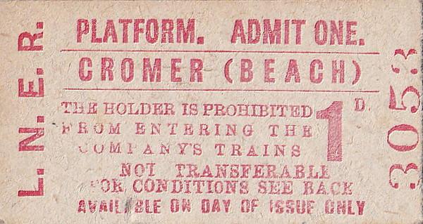 LNER PLATFORM TICKET - CROMER BEACH - Price 1d - issued on October 25th, 1954.